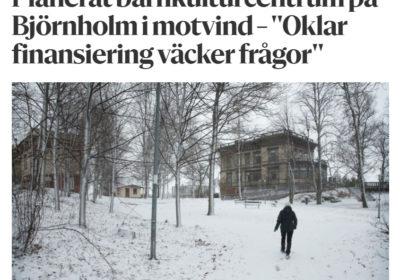 """HBL 1.12.2019: Planerat barnkulturcentrum på Björnholm i motvind – """"Oklar finansiering väcker frågor"""""""